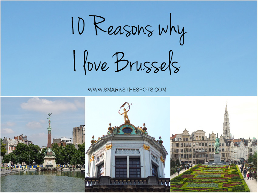 10_reasons_why_i_love_brussels_smarksthespots_blog