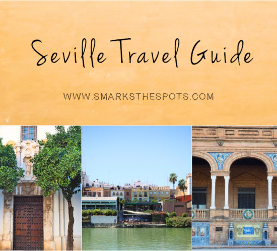 Seville, Spain Travel Guide - S Marks The Spots Blog
