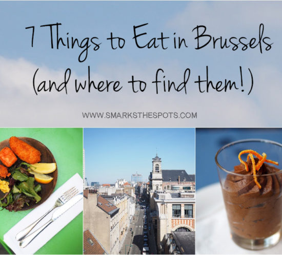 Best things to eat in Brussels & Where to find them! - S Marks The Spots Blog